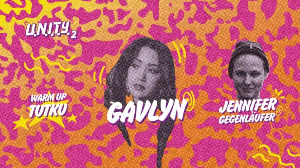 Whoop whoop! Die Party steigt heute bei UNITY mit Gavlyn, Jennifer Gegenläufer & Tutku!